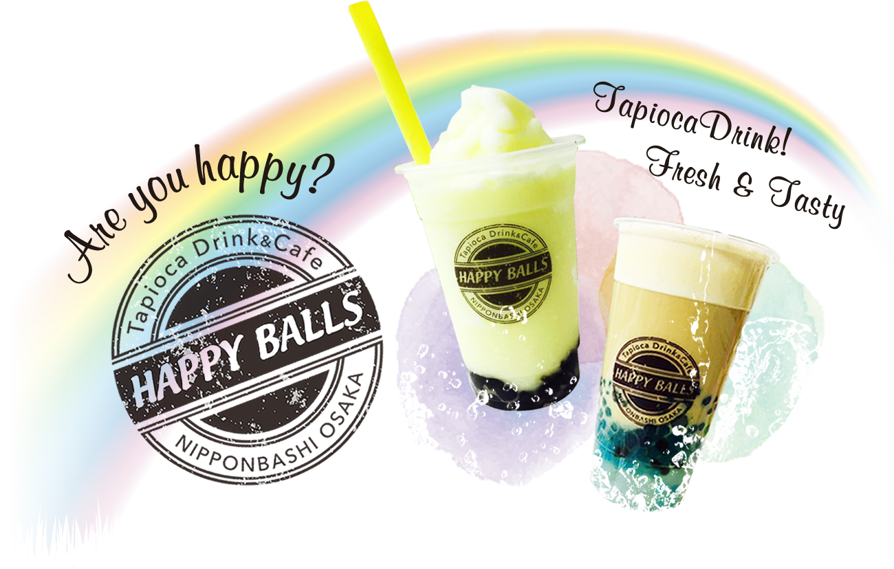 Are you happy? Tapioca Drink! Fresh and Tasty